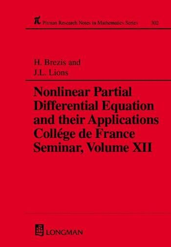 Nonlinear Partial Differential Equations and Their Applications College de France Seminar, Volume XII book cover