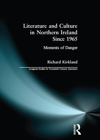 Literature and Culture in Northern Ireland Since 1965 Moments of Danger book cover