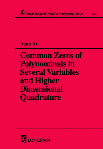 Common Zeros of Polynominals in Several Variables and Higher Dimensional Quadrature book cover