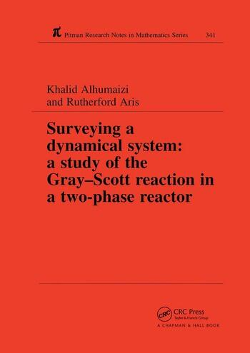 Surveying a Dynamical System A Study of the Gray-Scott Reaction in a Two-Phase Reactor book cover