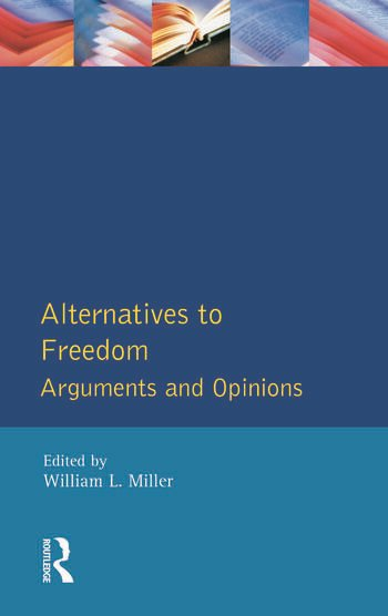 Alternatives to Freedom Arguments and Opinions book cover