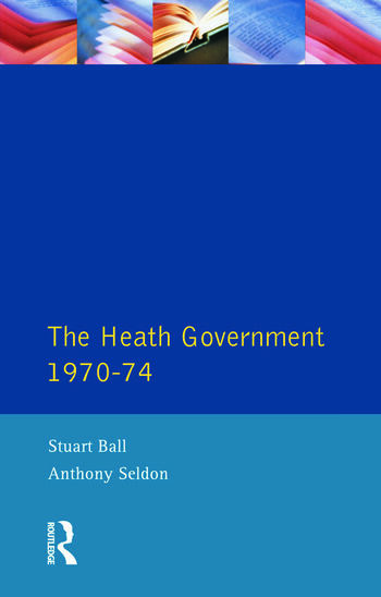 The Heath Government 1970-74 A Reappraisal book cover
