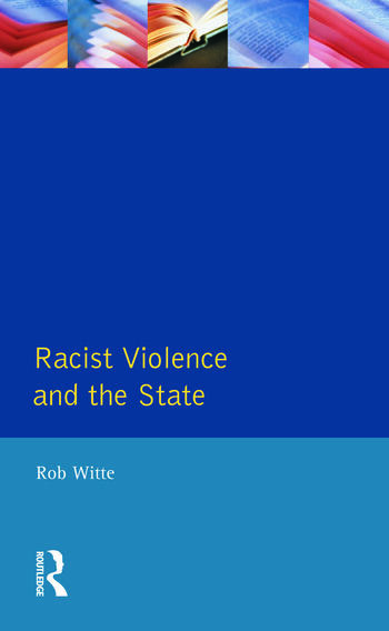 Racist Violence and the State A comparative Analysis of Britain, France and the Netherlands book cover