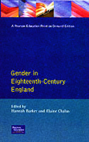 Gender in Eighteenth-Century England Roles, Representations and Responsibilities book cover