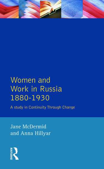 Women and Work in Russia, 1880-1930 A Study in Continuity Through Change book cover