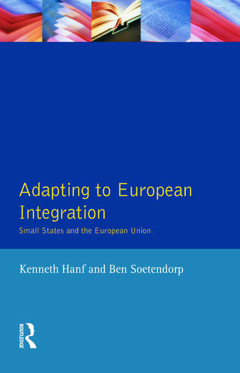 Adapting to European Integration Small States and the European Union book cover