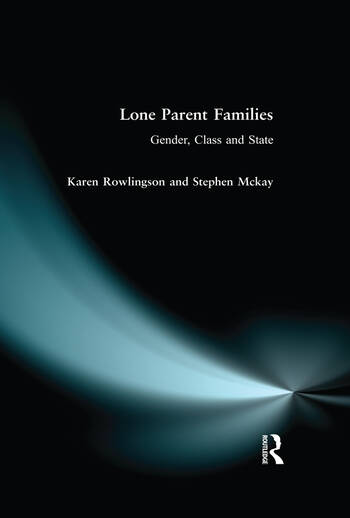 Lone Parent Families Gender, Class and State book cover