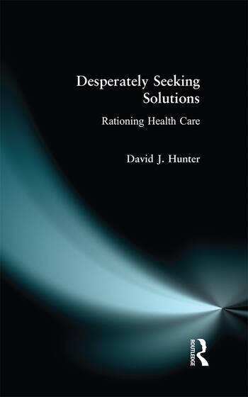 Desperately Seeking Solutions Rationing Health Care book cover