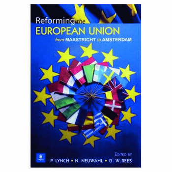 Reforming the European Union From Maastricht to Amsterdam book cover