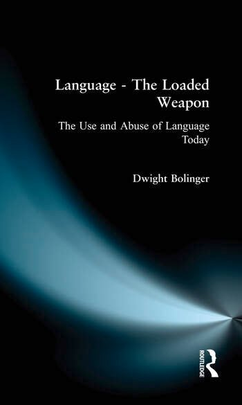Language - The Loaded Weapon The Use and Abuse of Language Today book cover