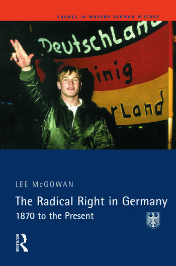 The Radical Right in Germany 1870 to the Present book cover