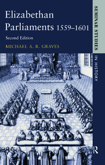 Elizabethan Parliaments 1559-1601 book cover