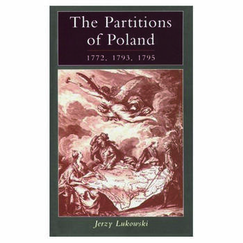 The Partitions of Poland 1772, 1793, 1795 book cover