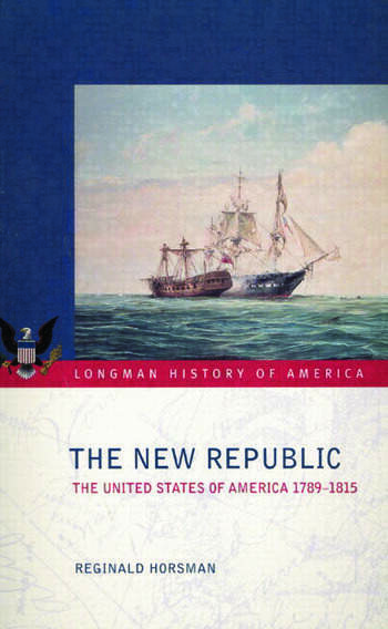 The New Republic The United States of America 1789-1815 book cover