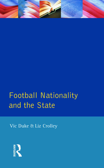 Football, Nationality and the State book cover