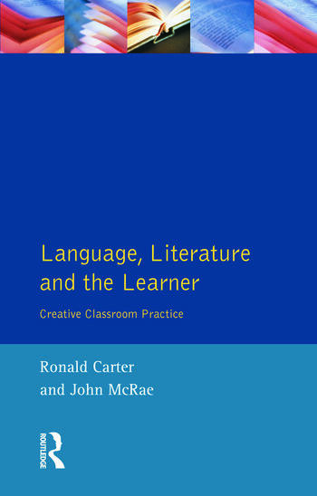Language, Literature and the Learner Creative Classroom Practice book cover