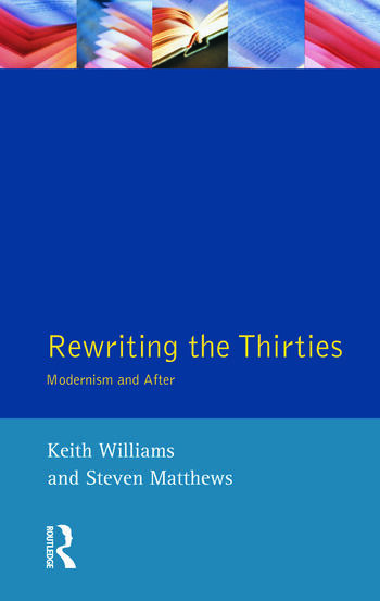 Rewriting the Thirties Modernism and After book cover