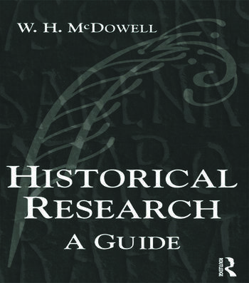 Historical Research A Guide for Writers of Dissertations, Theses, Articles and Books book cover