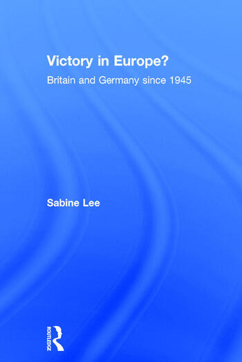 Victory in Europe? Britain and Germany since 1945 book cover