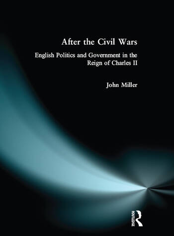 After the Civil Wars English Politics and Government in the Reign of Charles II book cover