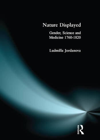 Nature Displayed Gender, Science and Medicine 1760-1820 book cover