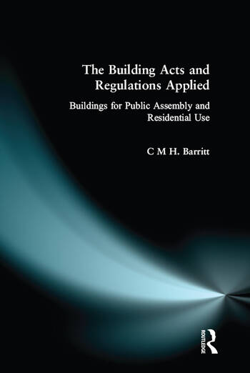 The Building Acts and Regulations Applied Buildings for Public Assembly and Residential Use book cover