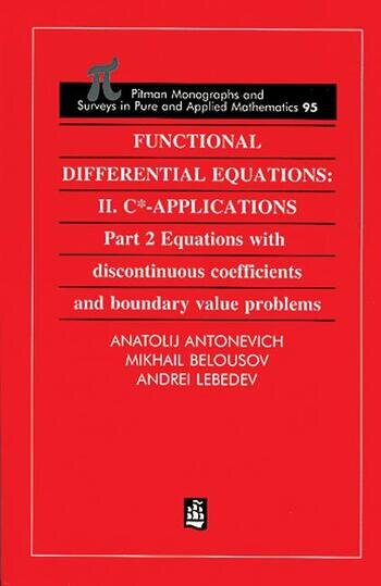 Functional Differential Equations II. C*-Applications Part 2: Equations with Disontinuous Coefficients and Boundary Value Problems book cover