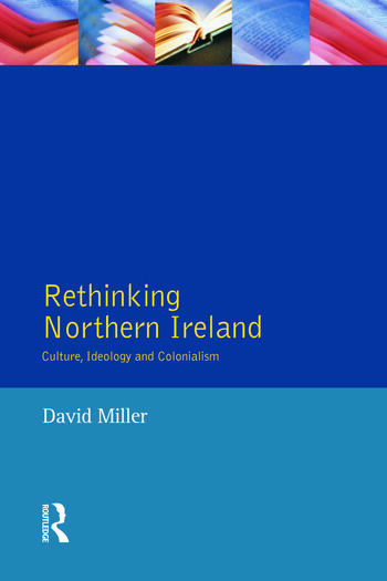 Rethinking Northern Ireland Culture, Ideology and Colonialism book cover
