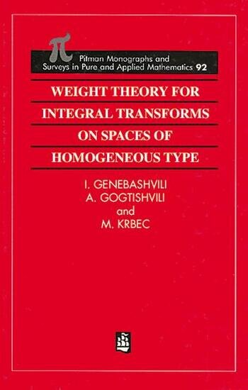 Weight Theory for Integral Transforms on Spaces of Homogeneous Type book cover