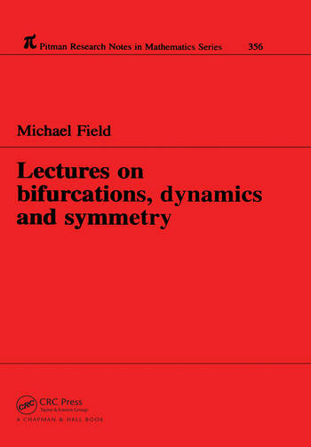 Lectures on Bifurcations, Dynamics and Symmetry book cover