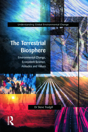 The Terrestrial Biosphere Environmental Change, Ecosystem Science, Attitudes and Values book cover