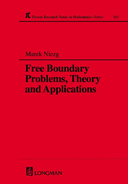 Free Boundary Problems, Theory and Applications book cover