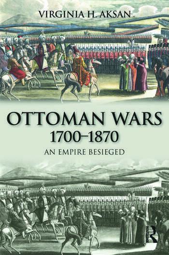 Ottoman Wars, 1700-1870 An Empire Besieged book cover
