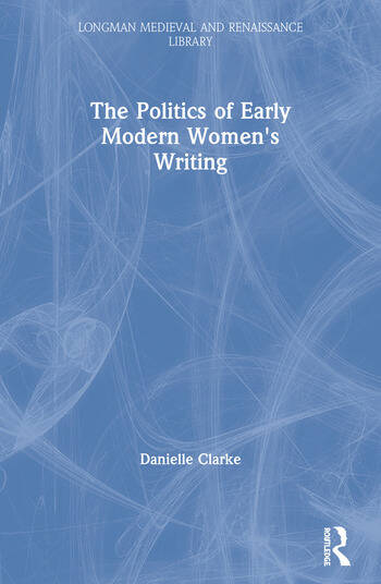 The Politics of Early Modern Women's Writing book cover