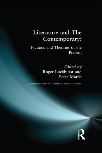 Literature and The Contemporary Fictions and Theories of the Present book cover