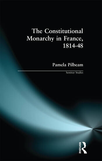 The Constitutional Monarchy in France, 1814-48 book cover