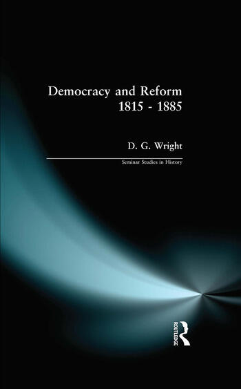 Democracy and Reform 1815 - 1885 book cover