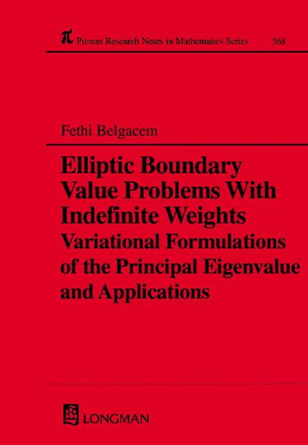 Elliptic Boundary Value Problems with Indefinite Weights, Variational Formulations of the Principal Eigenvalue, and Applications book cover