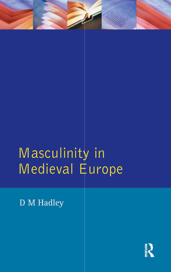 Masculinity in Medieval Europe book cover