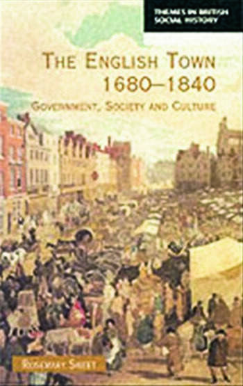 The English Town, 1680-1840 Government, Society and Culture book cover