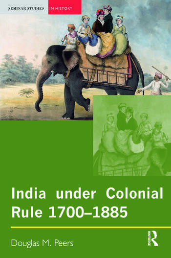 India under Colonial Rule: 1700-1885 book cover