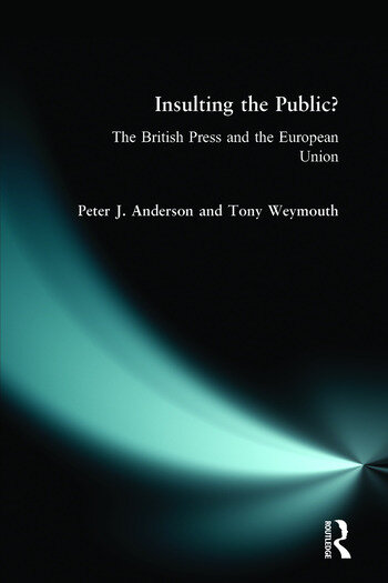 Insulting the Public? The British Press and the European Union book cover