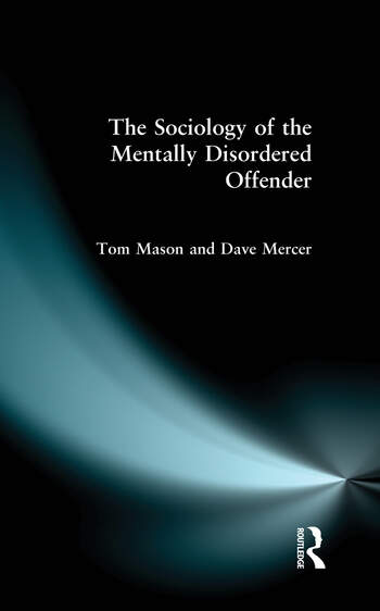 The Sociology of the Mentally Disordered Offender book cover