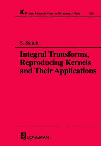 Integral Transforms, Reproducing Kernels and Their Applications book cover