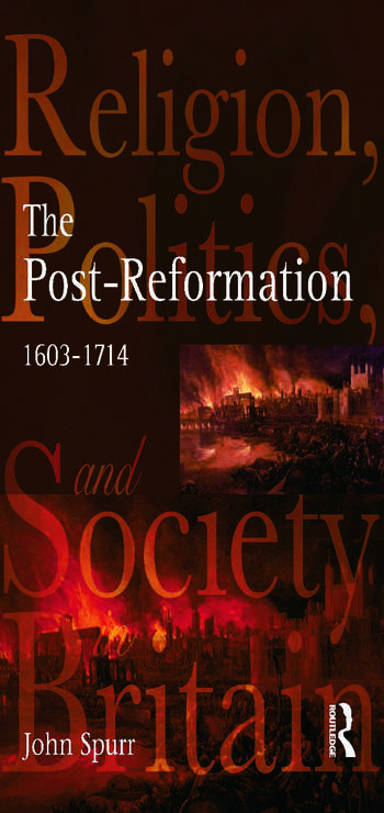 The Post-Reformation Religion, Politics and Society in Britain, 1603-1714 book cover