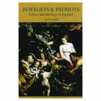 Royalists and Patriots Politics and Ideology in England, 1603-1640 book cover