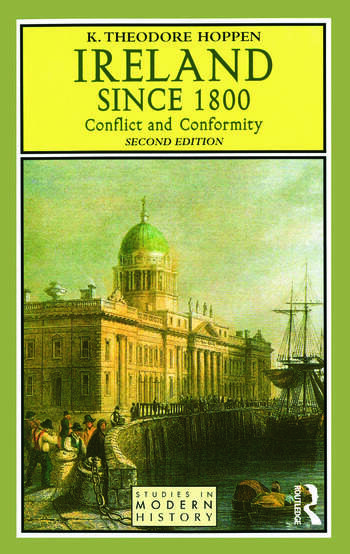 Ireland since 1800 Conflict and Conformity book cover