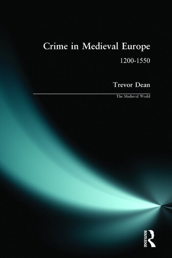 Crime in Medieval Europe 1200-1550 book cover