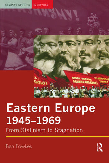 Eastern Europe 1945-1969 From Stalinism to Stagnation book cover