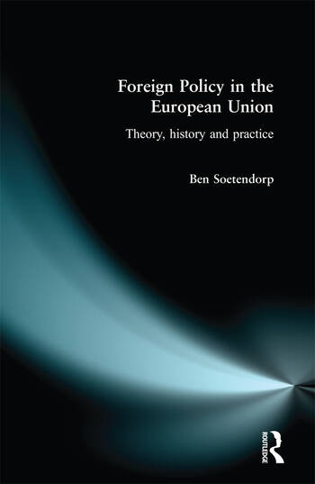 Foreign Policy in the European Union History, theory & practice book cover